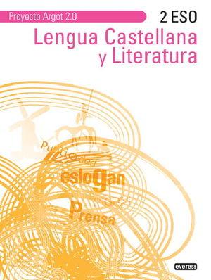 LENGUA CASTELLANA ARGOT 2.0 2º ESO