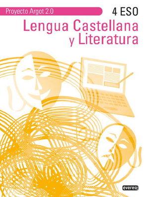 LENGUA CASTELLANA Y LITERATURA 4º ESO PROYECTO ARGOT 2.0 ED. 2012