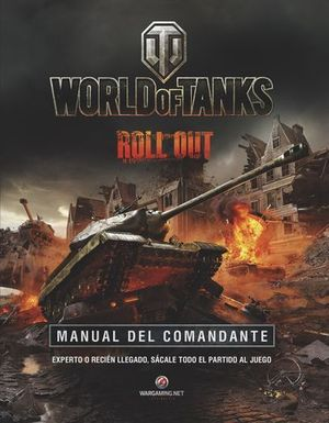 WORLD OF TANKS ROLL OUT MANUAL DEL COMANDANTE
