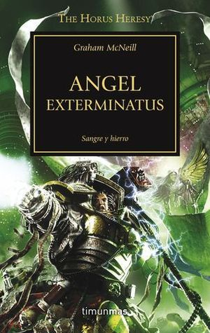 LA HEREJIA DE HORUS 23:  ANGEL EXTERMINATUS