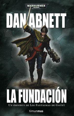 LOS FANTASMAS DE GAUNT 1.  LA FUNDACION