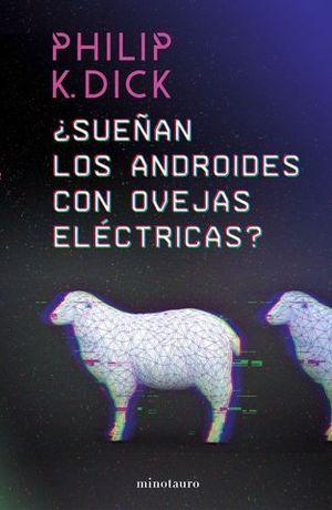 ¿SUEÑAN LOS ANDROIDES CON OVEJAS ELÉCTRICAS?.