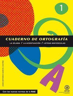 CUADERNO DE ORTOGRAFIA Nº1 NUEVAS NORMAS RAE