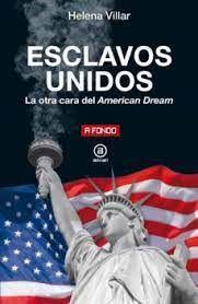ESCLAVOS UNIDOS.  LA OTRA CARA DEL AMERICAN DREAM