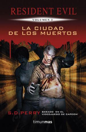 LA CIUDAD DE LOS MUERTOS RESIDENT EVIL VOLUMEN 3