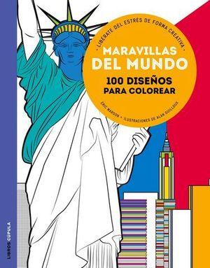MARAVILLAS DEL MUNDO 100 DISEÑOS PARA COLOREAR