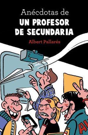 ANECDOTAS DE UN PROFESOR DE SECUNDARIA