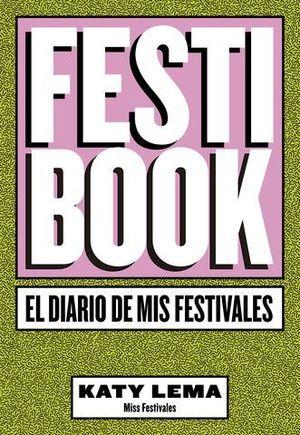 FESTIBOOK.  EL DIARIO DE MIS FESTIVALES