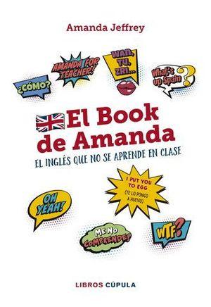 EL BOOK DE AMANDA.  EL INGLES QUE NO SE APRENDE EN CLASE