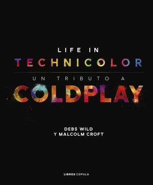 COLDPLAY. LIFE IN TECHNICOLOUR