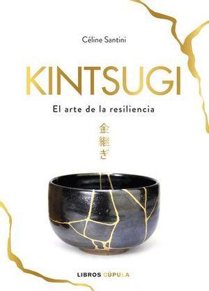 KINTSUGI.  EL ARTE DE LA RESILIENCIA