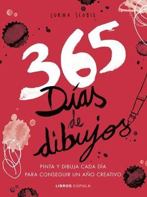 365 DIAS DE DIBUJOS.  PINTA Y DIBUJA CADA DIA PARA CONSEGUIR AÑO
