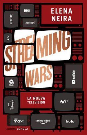 STREAMING WARS.  LA NUEVA TELEVISION