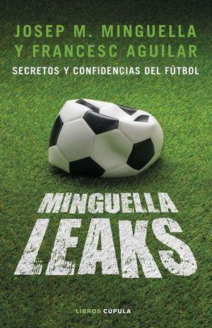 MINGUELLA LEAKS.  SECRETOS Y CONFIDENCIAS DEL FUTBOL