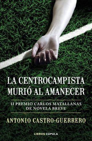 LA CENTROCAMPISTA MURIO AL AMANECER   II PREMIO CARLOS MATALLANA