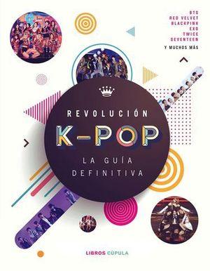 REVOLUCION K-POP:  LA GUIA DEFINITIVA