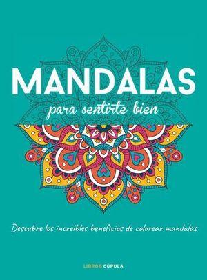 MANDALAS PARA SENTIRTE BIEN. DESCUBRE LOS INCREÍBLES BENEFICIOS DE COL