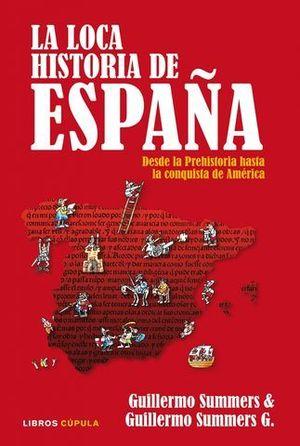 LA LOCA HISTORIA DE ESPAÑA