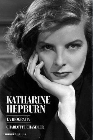 KATHARINE HEPBURN LA BIOGRAFIA