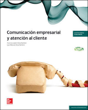 COMUNICACION EMPRESARIAL Y ATENCION AL CLIENTE GRADO MEDIO ED. 2014