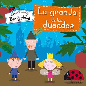 LA GRANJA DE LOS DUENDES EL PEQUEÑO REINO DE BEN Y HOLLY