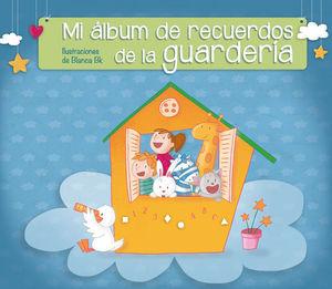 MI ALBUM DE RECUERDOS DE LA GUARDERIA