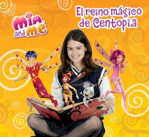 MIA AND ME EL REINO MAGICO DE CENTOPIA