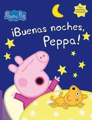 PEPPA PIG ¡ BUENAS NOCHES, PEPPA !