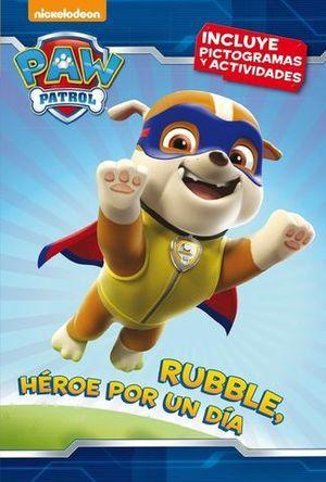 PAW PATROL RUBBLE, HEROE POR UN DIA