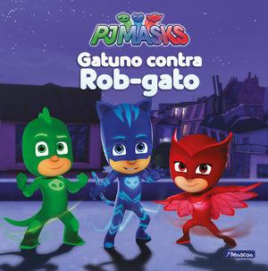 PJMASKS GATUNO CONTRA ROB GATO