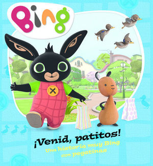 BING.  ¡VENID, PATITOS!