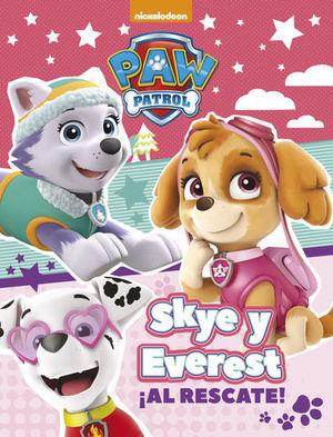 PAW PATROL.  SKYE Y EVEREST ¡AL RESCATE!