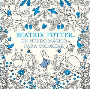 BEATRIX POTTER.  UN MUNDO MAGICO PARA COLOREAR