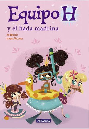 EQUIPO H Y EL HADA MADRINA