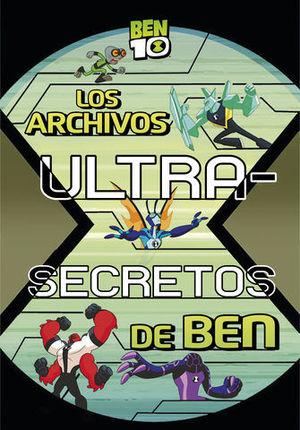BEN 10.  LOS ARCHIVOS ULTRA-SECRETOS DE BEN