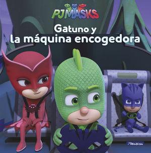 PJMAKS.  GATUNO Y LA MÁQUINA ENCOGEDORA