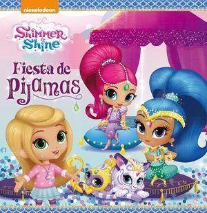 SHIMMER & SHINE.  FIESTA DE PIJAMAS