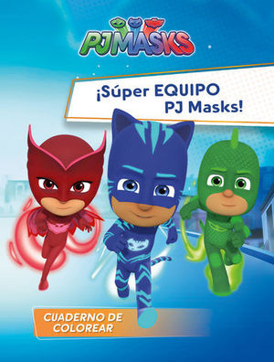 PJMASKS.  SUPER EQUIPO PJ MASKS!