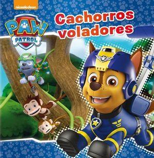 PAW PATROL.  CACHORROS VOLADORES