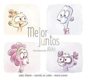 MEJOR JUNTOS.  UNA HISTORIA DE ALIKE