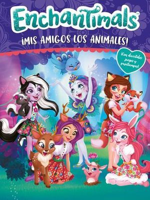 ENCHANTIMALS.  ¡MIS AMIGOS LOS ANIMALES!