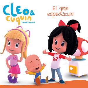 CLEO & CUQUIN.  EL GRAN ESPECTÁCULO