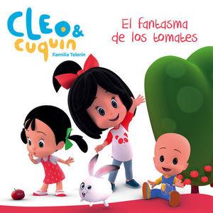 CLEO & CUQUIN.  EL FANTASMA DE LOS TOMATES
