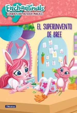 ENCHANTIMALS.  EL SUPER INVENTO DE BREE