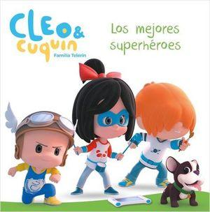 CLEO Y CUQUIN.  LOS MEJORES SUPERHÉROES