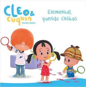 CLEO Y CUQUIN.  ELEMENTAL, QUERIDA COLITAS