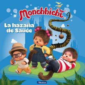 MONCHHICHI.  LA HAZAÑA DE SAUCE