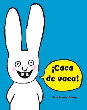 CACA DE VACA !
