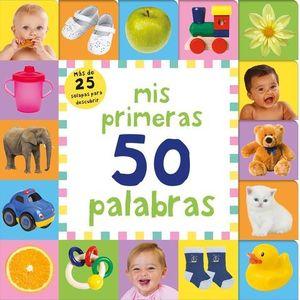 MIS PRIMERAS 50 PALABRAS. MÁS DE 25 SOLAPAS PARA DESCUBRIR