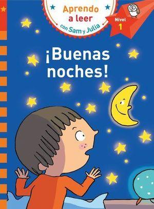 BUENAS NOCHES !  APRENDO A LEER CON SAM Y JULIA NIVEL 1